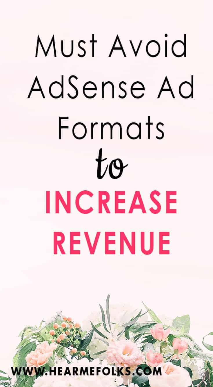 Want to Make Money Blogging with Google Adsense? Then these Adsense tips for bloggers will guide on the best Adsense Ad formats you must avoid to increase your earnings