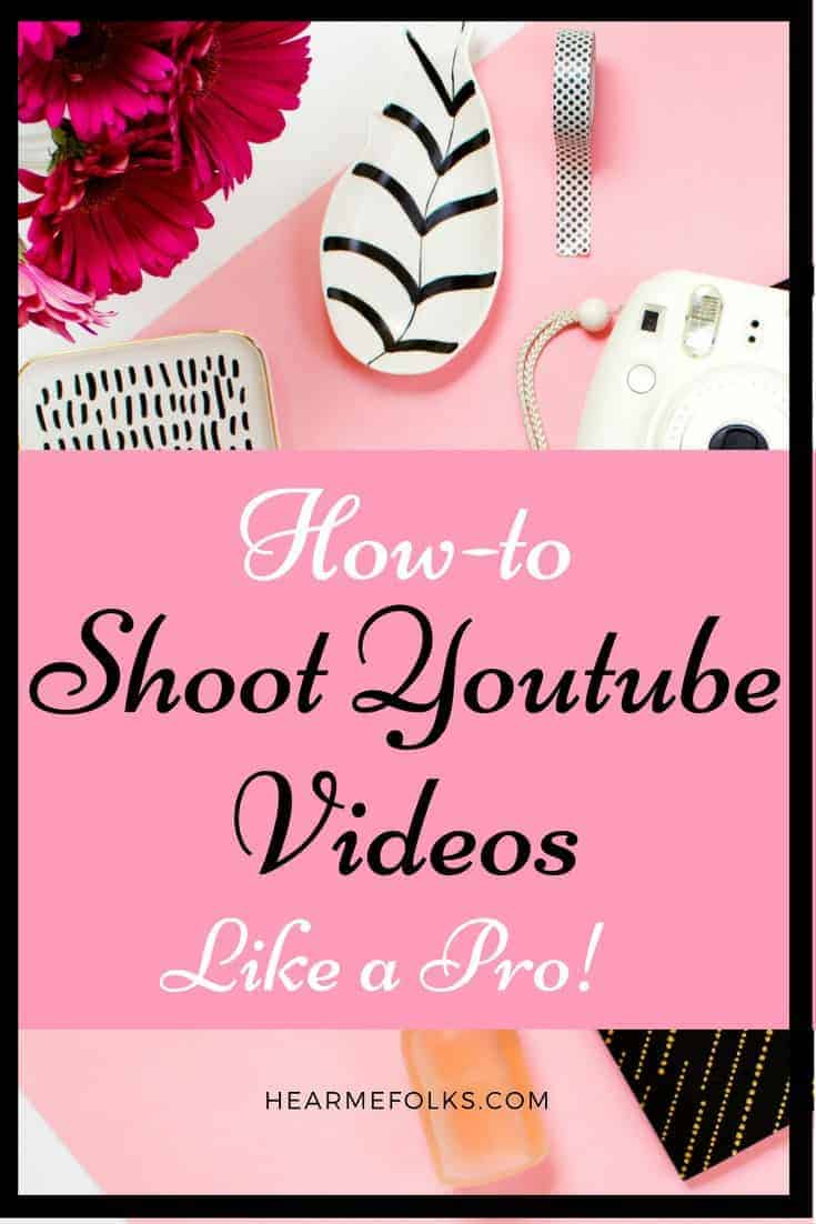10 handy tips to Shoot Youtube Videos Like a Pro to start a youtube channel to make money online