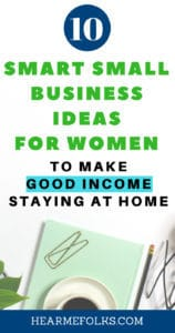 Want to make money online? Here are 10 small business ideas for women entrepreneurs to make passive income staying at home