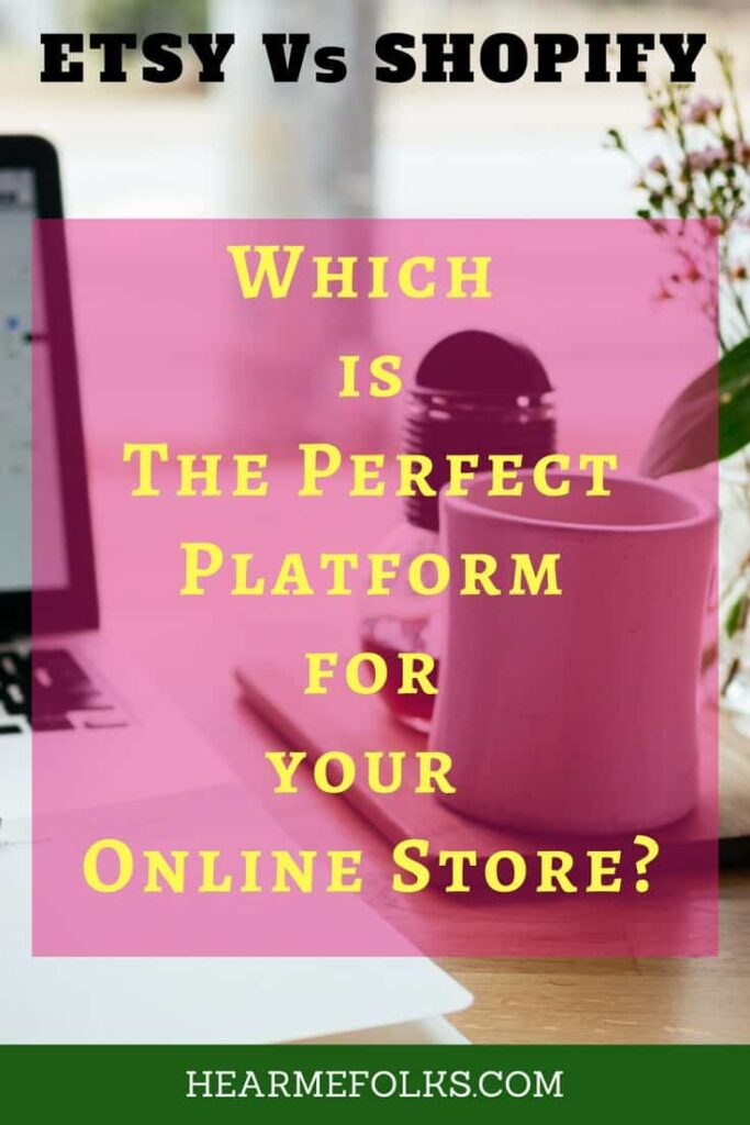 Which is the perfect platform for an online store, shopify or etsy and how it can help you grow your startup business