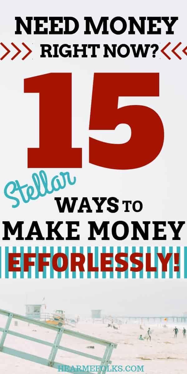 I Need Money Now: 15 Ways to Do it Legally!   HearMeFolks
