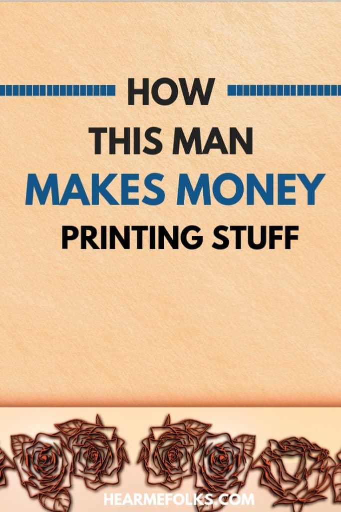 Make Money Printing -Learn to make money on the side with a printing business. #makemoneyprinting #makemoney #sidehustleideas #sidejobs #money